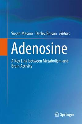 Adenosine: A Key Link between Metabolism and Brain Activity (Paperback)