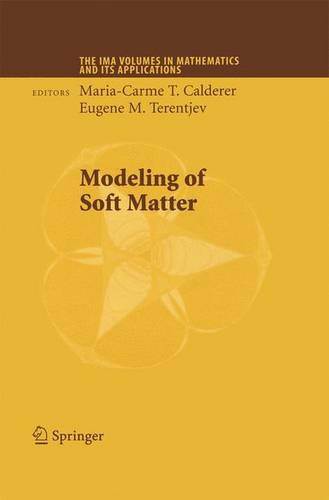 Modeling of Soft Matter - The IMA Volumes in Mathematics and its Applications 141 (Paperback)