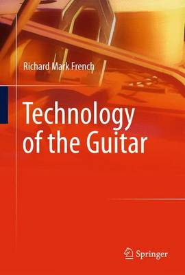 Technology of the Guitar (Paperback)