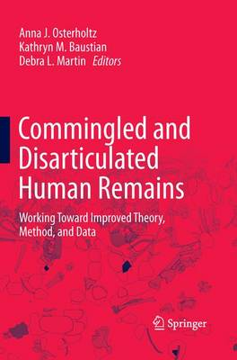 Commingled and Disarticulated Human Remains: Working Toward Improved Theory, Method, and Data (Paperback)