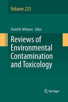 Reviews of Environmental Contamination and Toxicology Volume 225 - Reviews of Environmental Contamination and Toxicology 225 (Paperback)