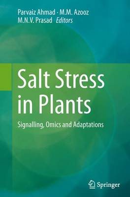 Salt Stress in Plants: Signalling, Omics and Adaptations (Paperback)