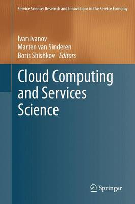 Cloud Computing and Services Science - Service Science: Research and Innovations in the Service Economy (Paperback)