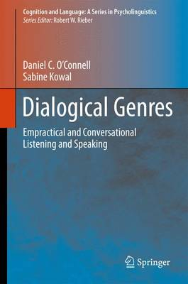 Dialogical Genres: Empractical and Conversational Listening and Speaking - Cognition and Language: A Series in Psycholinguistics (Paperback)