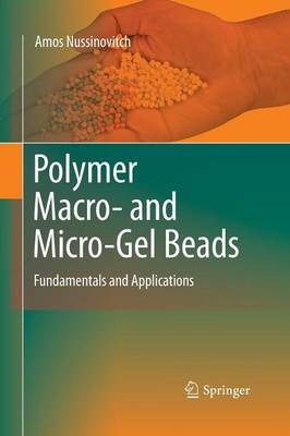 Polymer Macro- and Micro-Gel Beads: Fundamentals and Applications (Paperback)