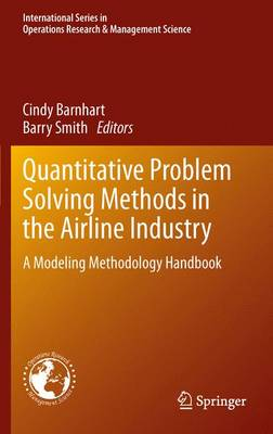 Quantitative Problem Solving Methods in the Airline Industry: A Modeling Methodology Handbook - International Series in Operations Research & Management Science 169 (Paperback)