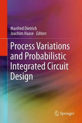 Process Variations and Probabilistic Integrated Circuit Design (Paperback)