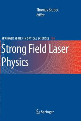 Strong Field Laser Physics - Springer Series in Optical Sciences 134 (Paperback)