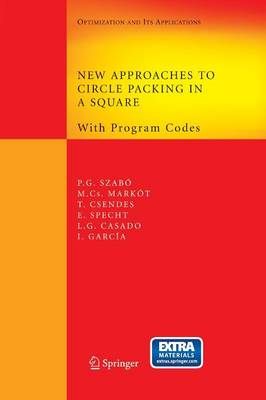 New Approaches to Circle Packing in a Square: With Program Codes - Springer Optimization and Its Applications 6 (Paperback)