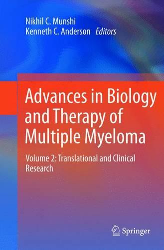 Advances in Biology and Therapy of Multiple Myeloma: Volume 2: Translational and Clinical Research (Paperback)