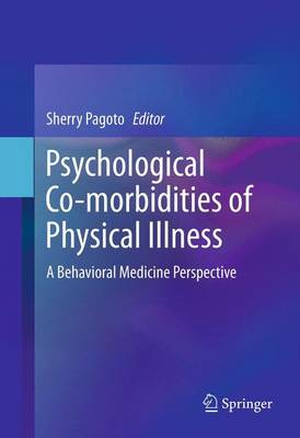 Psychological Co-morbidities of Physical Illness: A Behavioral Medicine Perspective (Paperback)