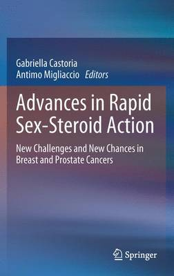 Advances in Rapid Sex-Steroid Action: New Challenges and New Chances in Breast and Prostate Cancers (Paperback)