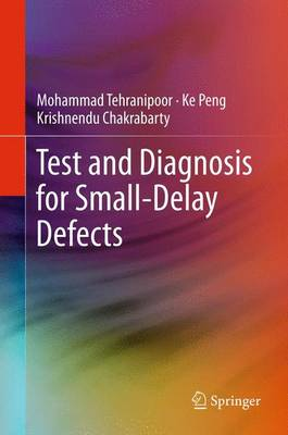 Test and Diagnosis for Small-Delay Defects (Paperback)