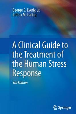 A Clinical Guide to the Treatment of the Human Stress Response (Paperback)