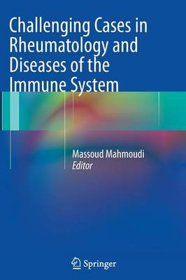 Challenging Cases in Rheumatology and Diseases of the Immune System (Paperback)