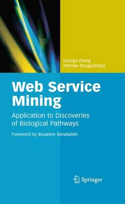 Web Service Mining: Application to Discoveries of Biological Pathways (Paperback)