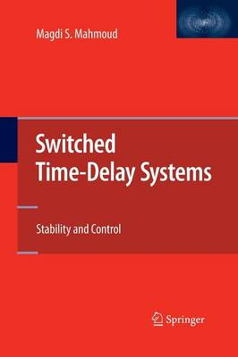 Switched Time-Delay Systems: Stability and Control (Paperback)