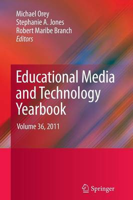 Educational Media and Technology Yearbook: Volume 36, 2011 - Educational Media and Technology Yearbook 36 (Paperback)