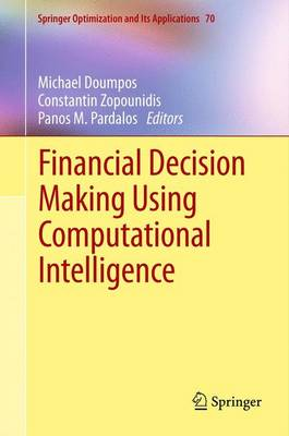 Financial Decision Making Using Computational Intelligence - Springer Optimization and Its Applications 70 (Paperback)