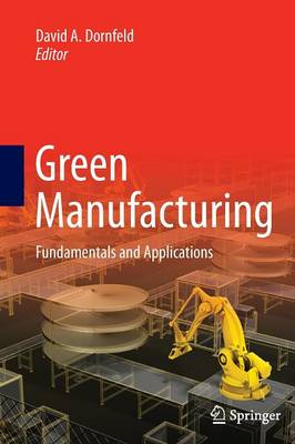 Green Manufacturing: Fundamentals and Applications (Paperback)