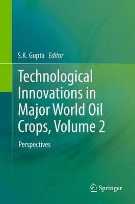 Technological Innovations in Major World Oil Crops, Volume 2: Perspectives (Paperback)