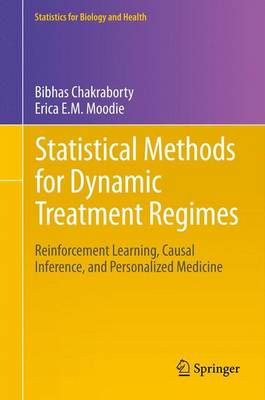 Statistical Methods for Dynamic Treatment Regimes: Reinforcement Learning, Causal Inference, and Personalized Medicine - Statistics for Biology and Health 76 (Paperback)