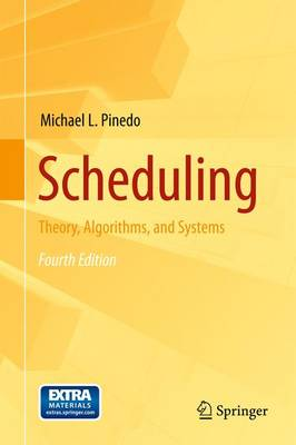 Scheduling: Theory, Algorithms, and Systems (Paperback)