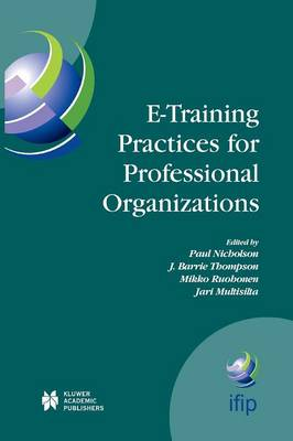 E-Training Practices for Professional Organizations - IFIP Advances in Information and Communication Technology 167 (Paperback)