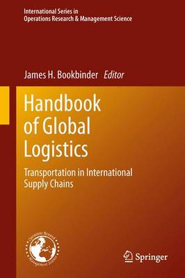 Handbook of Global Logistics: Transportation in International Supply Chains - International Series in Operations Research & Management Science 181 (Paperback)