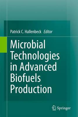 Microbial Technologies in Advanced Biofuels Production (Paperback)