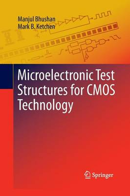 Microelectronic Test Structures for CMOS Technology (Paperback)