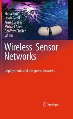 Wireless Sensor Networks: Deployments and Design Frameworks (Paperback)