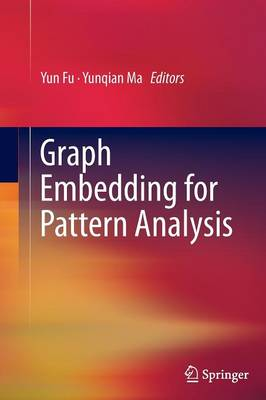 Graph Embedding for Pattern Analysis (Paperback)