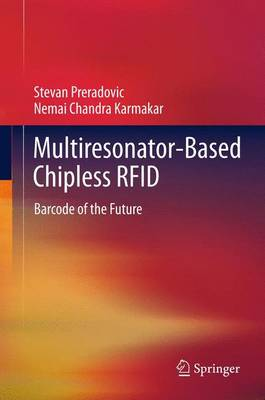Multiresonator-Based Chipless RFID: Barcode of the Future (Paperback)