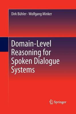 Domain-Level Reasoning for Spoken Dialogue Systems (Paperback)