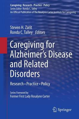 Caregiving for Alzheimer's Disease and Related Disorders: Research * Practice * Policy - Caregiving: Research * Practice * Policy (Paperback)