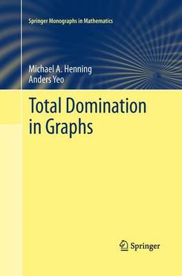 Total Domination in Graphs - Springer Monographs in Mathematics (Paperback)