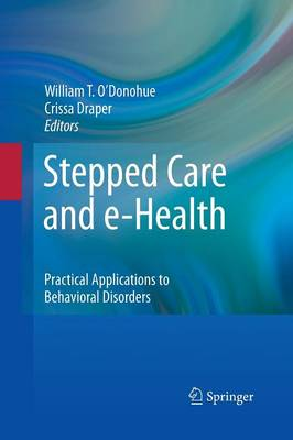 Stepped Care and e-Health: Practical Applications to Behavioral Disorders (Paperback)