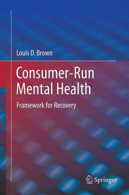 Consumer-Run Mental Health: Framework for Recovery (Paperback)