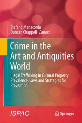 Crime in the Art and Antiquities World: Illegal Trafficking in Cultural Property (Paperback)