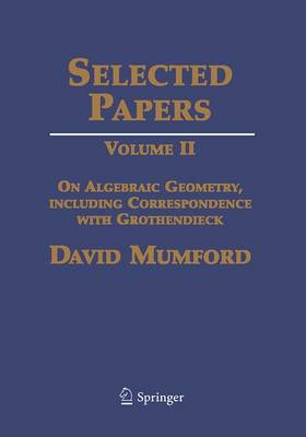 Selected Papers II: On Algebraic Geometry, including Correspondence with Grothendieck (Paperback)