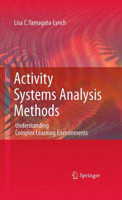 Activity Systems Analysis Methods: Understanding Complex Learning Environments (Paperback)
