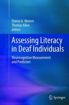 Assessing Literacy in Deaf Individuals: Neurocognitive Measurement and Predictors (Paperback)