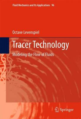 Tracer Technology: Modeling the Flow of Fluids - Fluid Mechanics and Its Applications 96 (Paperback)