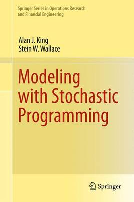 Modeling with Stochastic Programming - Springer Series in Operations Research and Financial Engineering (Paperback)