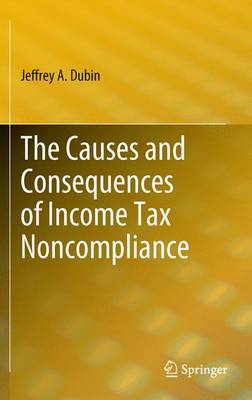 The Causes and Consequences of Income Tax Noncompliance (Paperback)