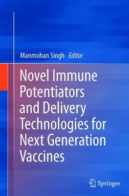 Novel Immune Potentiators and Delivery Technologies for Next Generation Vaccines (Paperback)