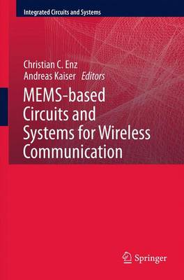 MEMS-based Circuits and Systems for Wireless Communication - Integrated Circuits and Systems (Paperback)
