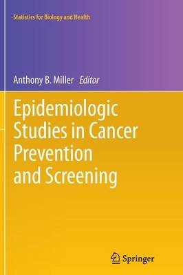 Epidemiologic Studies in Cancer Prevention and Screening - Statistics for Biology and Health 79 (Paperback)