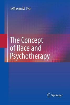The Concept of Race and Psychotherapy (Paperback)